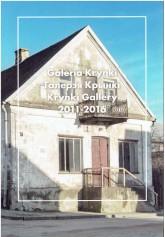 Galeria Krynki. Галерэя Крынкі, Krynki Gallery. 2011-2016