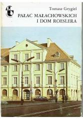 Pałac Małachowskich i Dom Roeslera
