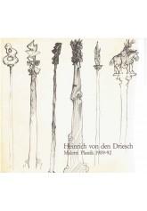 Heinrich von den Driesch Malerei Plastik 1989-92