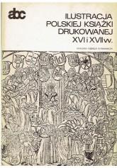 Ilustracja polskiej książki drukowanej XVI i XVII w.