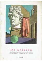 De Chirico. Malarstwo metafizyczne