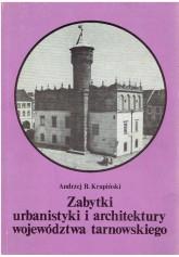 Zabytki urbanistyki i architektury województwa tarnowskiego