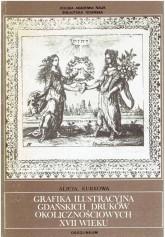 Grafika ilustracyjna gdańskich druków okolicznościowych XVII wieku