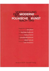 Verteidigung der Moderne - Positionen der Polnische Kunst nach 1945.