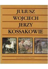 Juliusz, Wojciech, Jerzy Kossakowie