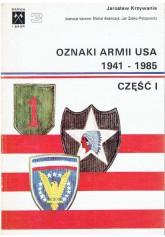Oznaki armii USA 1941 - 1985. Część I