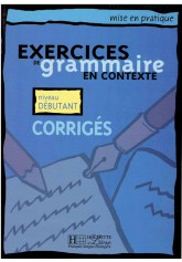 Exercices de grammaire en contexte. Niveau debutant