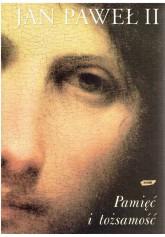 Jan Paweł II Pamięć i tożsamość